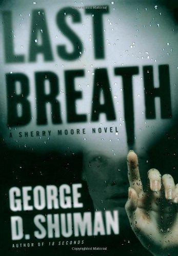 Last Breath: A Sherry Moore Novel: George D. Shuman