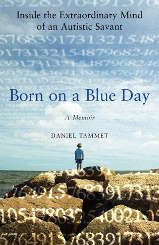 9781416535072: Born on a Blue Day: Inside the Extraordinary Mind of an Autistic Savant