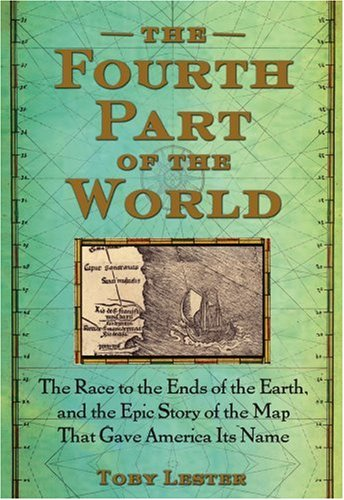 9781416535317: The Fourth Part of the World: The Race to the Ends of the Earth, and the Epic Story of the Map That Gave America Its Name