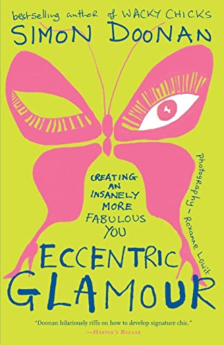 9781416535447: Eccentric Glamour: Creating an Insanely More Fabulous You