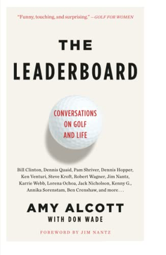 The Leaderboard: Conversations on Golf and Life: Alcott, Amy