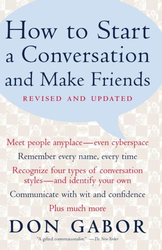 HOW TO START A CONVERSATION AND MAKE FRIENDS (Revised & Updated)