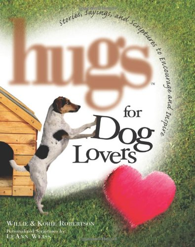 Hugs for Dog Lovers: Stories Sayings and: Robertson, Willie, Robertson,