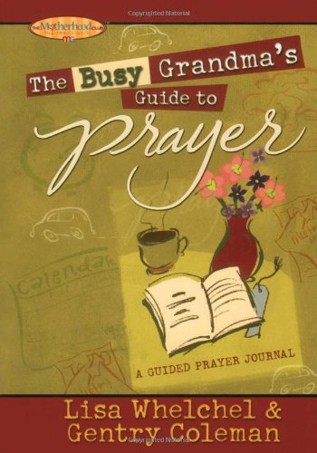 9781416535898: The Busy Grandma's Guide to Prayer: A Guided Journal (Motherhood Club)