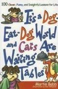 9781416535928: It's a Dog Eat Dog World and Cats Are Waiting Tables: 100 Clever, Funny, and Insightful Lessons for Life