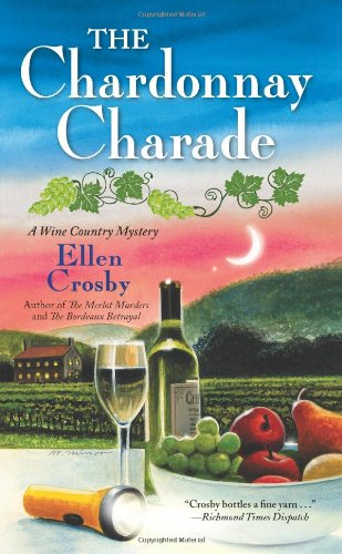 The Chardonnay Charade (A Wine Country Mystery): Ellen Crosby