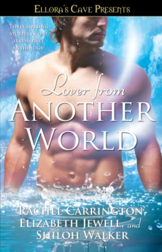 Lover from Another World: Ellora's Cave Presents (1416536124) by Carrington, Rachel; Jewell, Elizabeth; Walker, Shiloh
