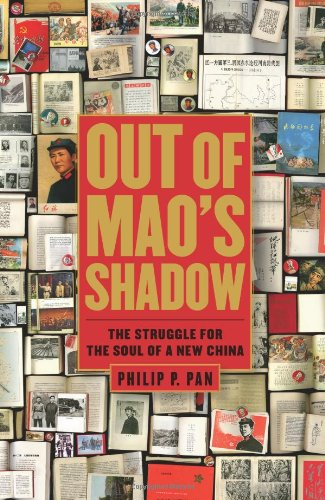 Out of Mao's Shadow: The Struggle for the Soul of a New China (SIGNED): Pan, Philip P.