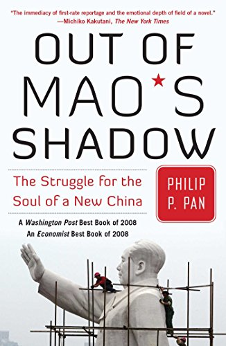 Out of Mao's Shadow: The Struggle for the Soul of a New China: Pan, Philip P.