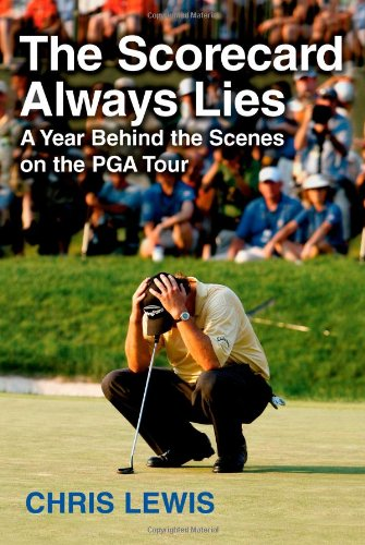 9781416537168: The Scorecard Always Lies: A Year Behind the Scenes on the PGA Tour