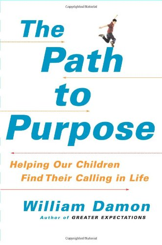 9781416537236: The Path to Purpose: Helping Our Children Find Their Calling in Life