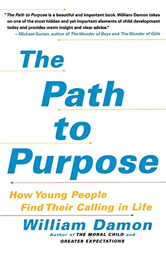 9781416537243: The Path to Purpose: How Young People Find Their Calling in Life