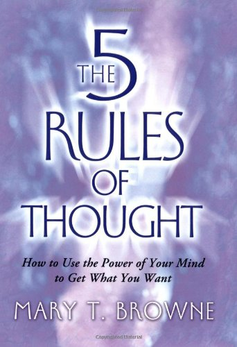 9781416537342: The 5 Rules of Thought: How to Use the Power of Your Mind to Get What You Want