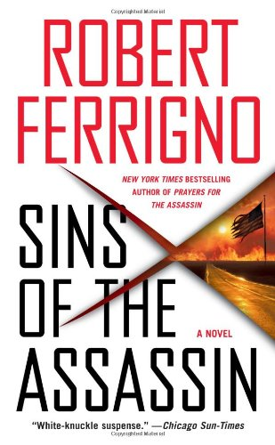 Sins of the Assassin: A Novel (2) (Assassin Trilogy) (9781416537717) by Ferrigno, Robert