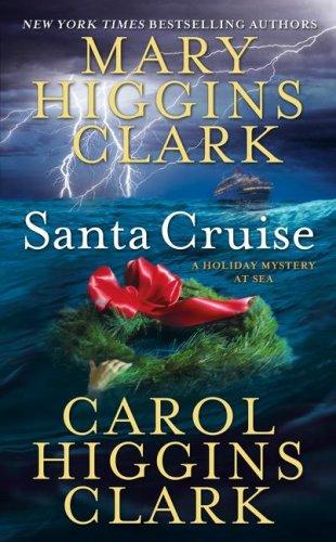 Santa Cruise: A Holiday Mystery at Sea: Clark, Mary Higgins;