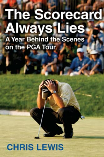 9781416538042: The Scorecard Always Lies: A Year Behind the Scenes on the PGA Tour