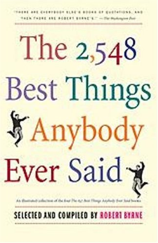 9781416540359: The 2548 Best Things Anybody Ever Said (Proprietary Edition) Edition: Reprint