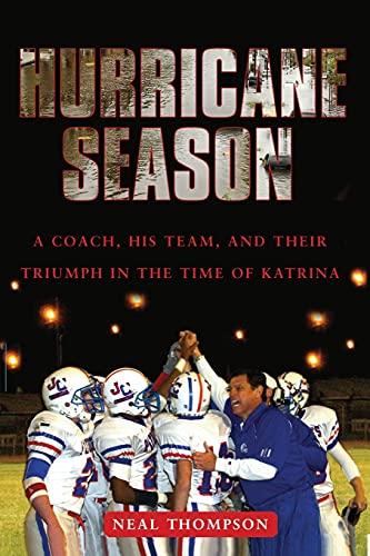 9781416540717: Hurricane Season: A Coach, His Team, and Their Triumph in the Time of Katrina