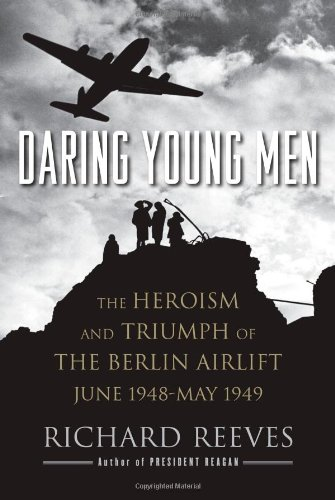 9781416541196: Daring Young Men: The Heroism and Triumph of The Berlin Airlift-June 1948-May 1949
