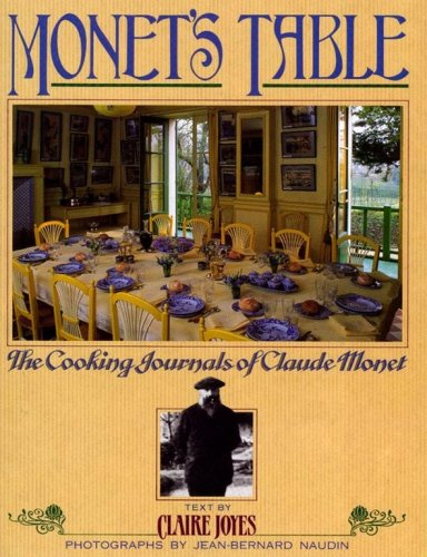 9781416541318: Monet's Table: The Cooking Journals of Claude Monet