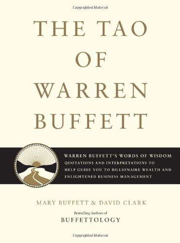 9781416541325: The Tao of Warren Buffett: Warren Buffett's Words of Wisdom: Quotations and Interpretations to Help Guide You to Billionaire Wealth and Enlightened Business Management