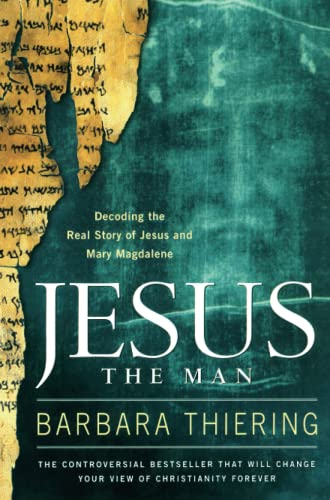 Jesus the Man: Decoding the Real Story of Jesus and Mary Magdalene (1416541381) by Barbara Thiering