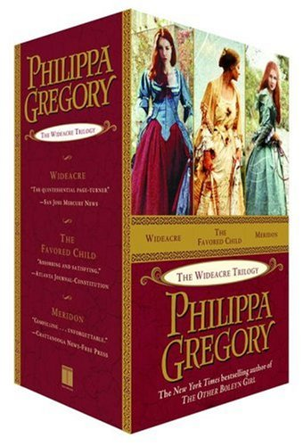 Wideacre Trilogy Box Set: Wideacre, The Favored Child, Meridon: Gregory, Philippa