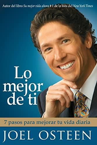 9781416541479: Lo Mejor de Ti: 7 Pasos Para Mejorar Tu Vida Diaria = Become a Better You