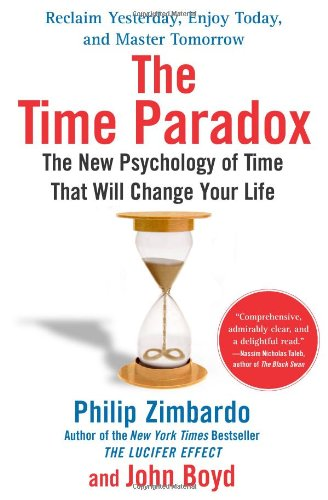 9781416541981: The Time Paradox: The New Psychology of Time That Will Change Your Life