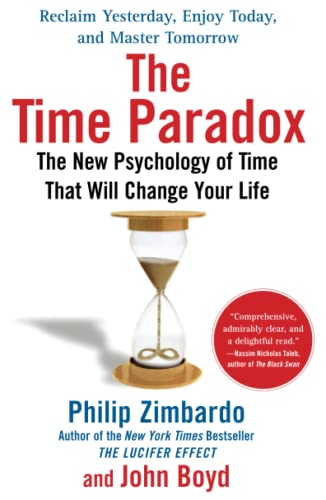 The Time Paradox: The New Psychology of Time That Will Change Your Life: Zimbardo, Philip; Boyd ...
