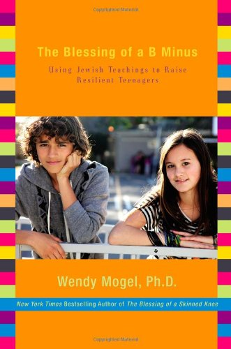 9781416542032: The Blessing of a B Minus: Using Jewish Teachings to Raise Resilient Teenagers