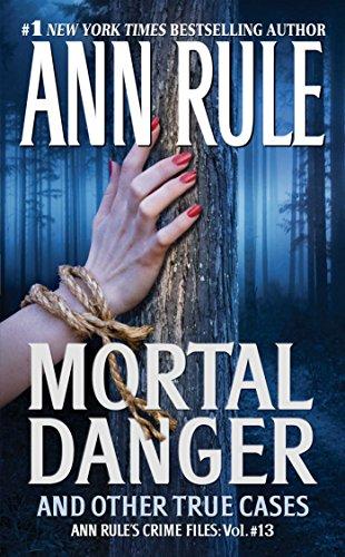 9781416542209: Mortal Danger (Ann Rule's Crime Files #13)