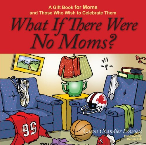 9781416542254: What If There Were No Moms?: A Gift Book for Moms and Those Who Wish to Celebrate Them