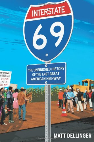 9781416542490: Interstate 69: The Unfinished History of the Last Great American Highway