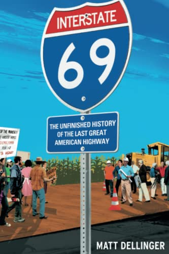 9781416542506: Interstate 69: The Unfinished History of the Last Great American Highway