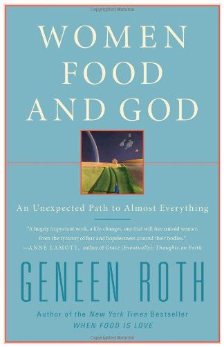 9781416543077: Women Food and God: An Unexpected Path to Almost Everything