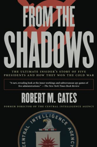 9781416543367: From the Shadows: The Ultimate Insider's Story of Five Presidents and How They Won the Cold War