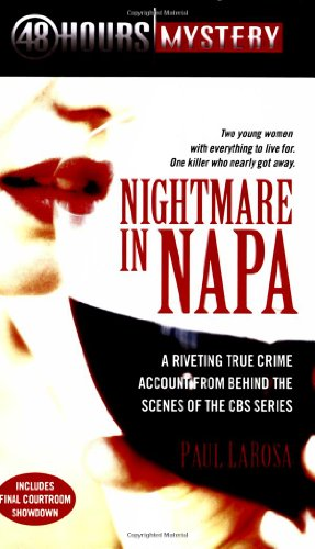 9781416543657: Nightmare in Napa: The Wine Country Murders (48 Hours Mystery)