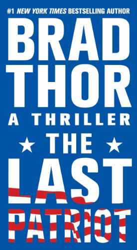 9781416543848: The Last Patriot: A Thriller (The Scot Harvath Series)