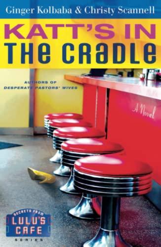 9781416543893: Katt's in the Cradle: A Secrets from Lulu's Cafe Novel