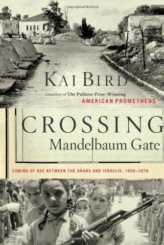 CROSSING MANDELBAUM GATE Coming of Age Between the Arabs and Israelis, 1956-1978: Bird, Kai