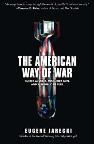 9781416544579: American Way of War: Guided Missiles, Misguided Men, and a Republic in Peril