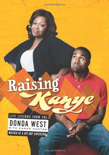 9781416544708: Raising Kanye: Life Lessons from the Mother of a Hip-Hop Superstar