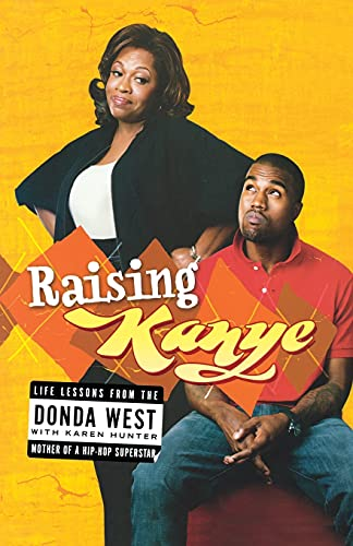 9781416544784: Raising Kanye: Life Lessons from the Mother of a Hip-Hop Superstar