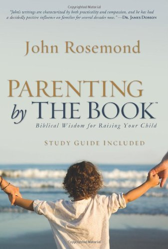 9781416544845: Parenting by The Book: Biblical Wisdom for Raising Your Child