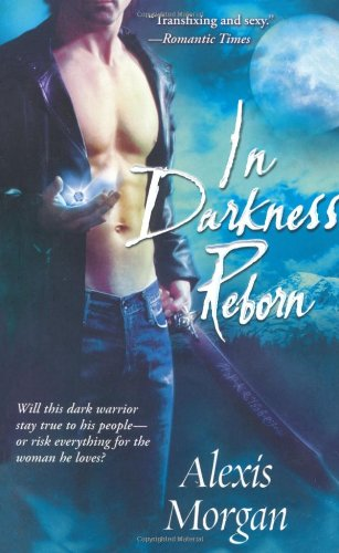 In Darkness Reborn (Paladins of Darkness, Book: Morgan, Alexis