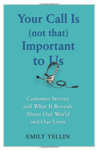 9781416546894: Your Call Is (Not That) Important to Us: Customer Service and What It Reveals About Our World and Our Lives