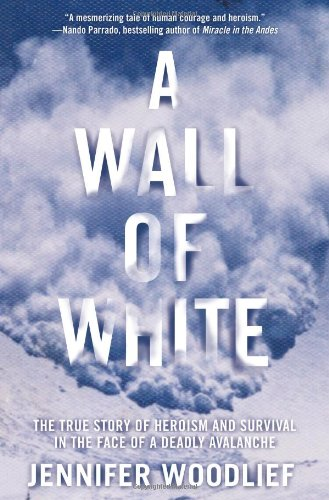 9781416546924: A Wall of White: The True Story of Heroism and Survival in the Face of a Deadly Avalanche