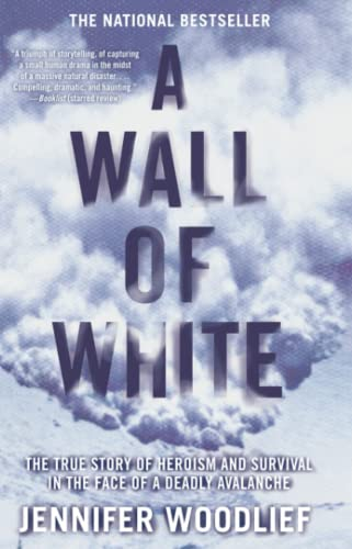 9781416546948: A Wall of White: The True Story of Heroism and Survival in the Face of a Deadly Avalanche