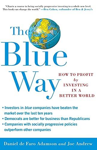 The Blue Way: How to Profit by: Adamson, Daniel de